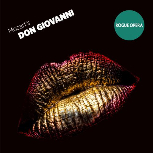 metallic gold pink and red lips with the words mozart's don giovanni in white and the rogue opera logo  - a green circle